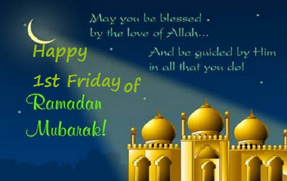 Happy 1st Friday of Ramadan sms,Quotes & Hadith