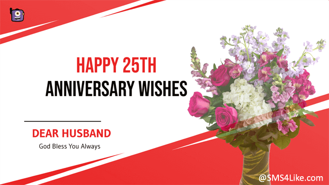 25th (Silver) Anniversary Wishes for Husband